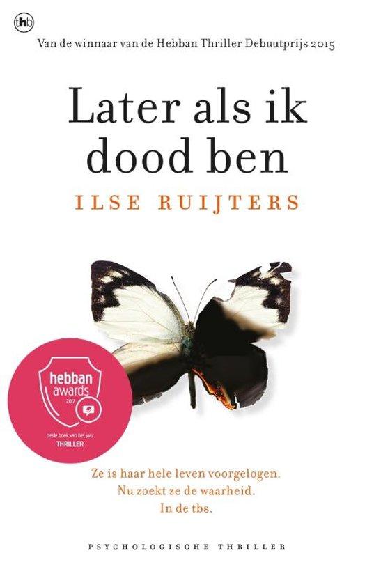 later als ik dood ben, Ilse Ruijters, roman, psychologische thriller, review, boek