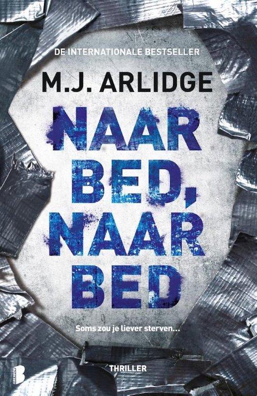 naar bed naar bed, M.J. Arlidge, Helen Grace, thriller, review, gelezen, boeken